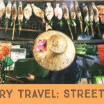 Culinary Travel: Street Food