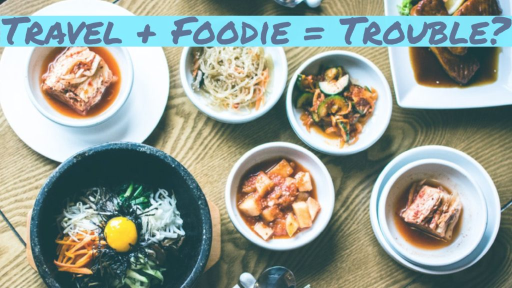 Foodie traveling tips